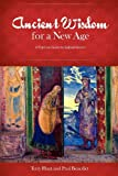 Ancient Wisdom for a New Age, Terry Hunt and Paul Benedict, 0985625600