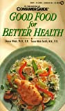 Good Food for Better Health, Consumer Guide Editors, 0451183487