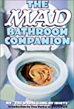 The Mad Bathroom Companion