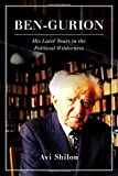 Ben-Gurion: His Later Years in the Political Wilderness