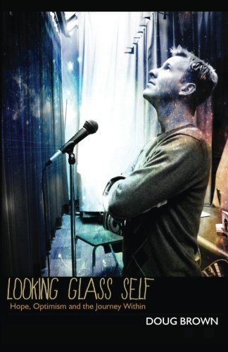 Download Looking Glass Self: Hope, Optimism and the Journey Within ebook