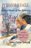 Pythagoras Eagle and the Music of the Spheres, Anne Carse Nolting, 187804494X