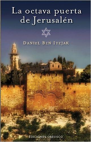 La octava puerta de Jerusalen (Spanish Edition): Daniel Ben Itzjak: 9788497777179: Amazon.com: Books