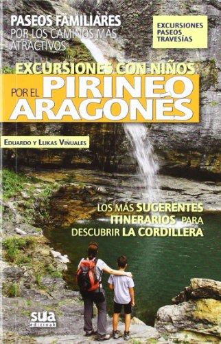 Descargar Libro Excursiones Con Niños Por El Pirineos Aragonés: Paseos Familiares Por Los Caminos Más Atractivos Eduardo Viñuales Cobos