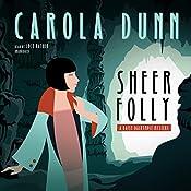 Sheer Folly: A Daisy Dalrymple Mystery | Carola Dunn