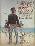 Uniforms of the Republic of Texas, Bruce Marshall, 0764306820