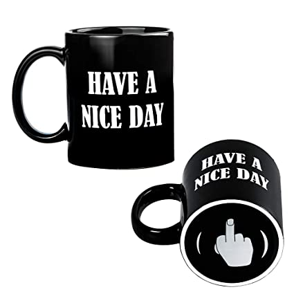 8996de00af1 Amazon.com: Have A Nice Day Middle Finger Coffee Mug - Unique Gift Idea and  Funny Cup for Milk Juice or Tea, Black: Kitchen & Dining