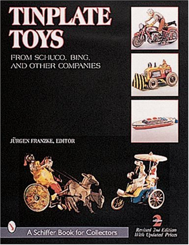 Other Tin Toys - Tinplate Toys from Schuco, Bing, & Other Companies (Schiffer Book for Collectors)