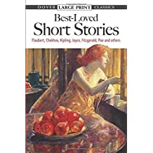 Best-Loved Short Stories: Flaubert, Chekhov, Kipling, Joyce, Fitzgerald, Poe and Others