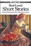 Best-Loved Short Stories: Flaubert, Chekhov, Kipling, Joyce, Fitzgerald, Poe and Others (Dover Large Print Classics)