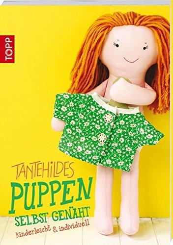 Tante Hildes Puppen selbst genäht: kinderleicht & individuell