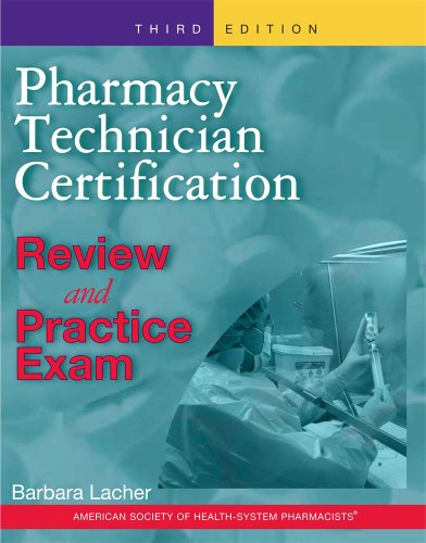 Pharmacy Technician Certification: Review and Practice Exam