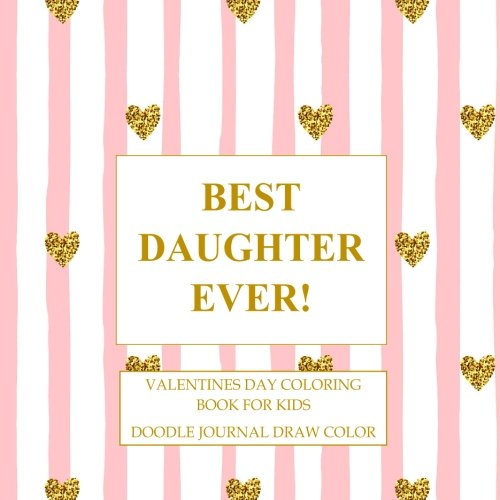 Download Valentines Day Coloring Book for Kids: Doodle Journal Draw Color Valentines Day Gifts for Daughter in all Departments and Great Valentines Day ... Day Gift Books for Children) (Volume 1) pdf