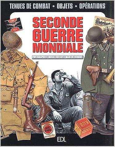 La Seconde Guerre mondiale, 1939-1945. Objets et uniformes
