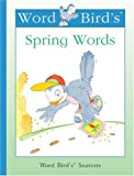 Word Bird's Spring Words, Jane Belk Moncure, 1567668968