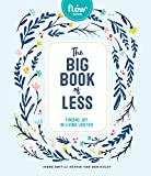 The Big Book of Less: Finding Joy in Living Lighter