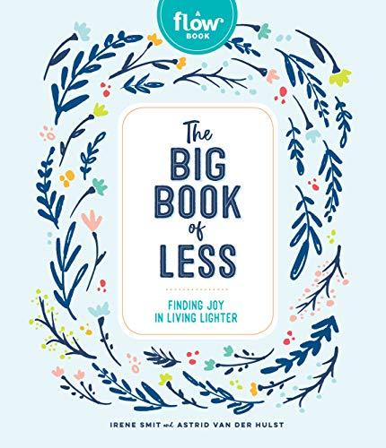 The Big Book of Less: Finding Joy in Living Lighter (Flow) from Workman Publishing Company