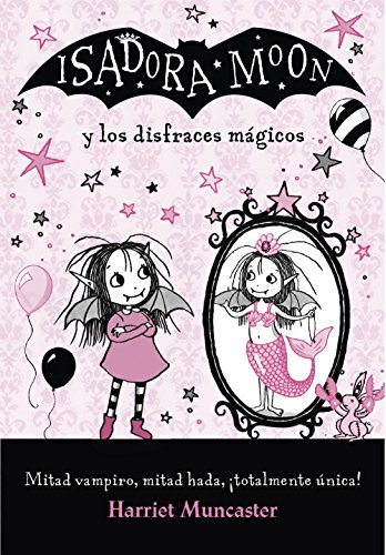Isadora Moon y los disfraces mágicos (Isadora Moon) (Spanish Edition) -