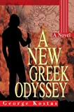 A New Greek Odyssey, George Kostas, 0595311997