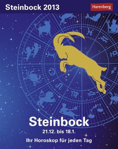 Sternzeichenkalender Steinbock 2013: Ihr Horoskop für jeden Tag 21. Dezember bis 18. Januar