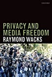 Privacy and Media Freedom, Wacks, Raymond, 0199668663