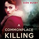 A Commonplace Killing | Sian Busby