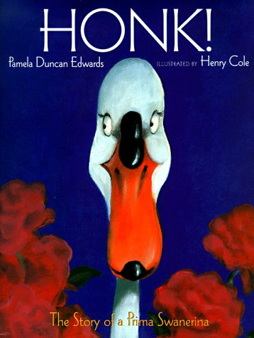 Honk!: The Story of a Prima Swanerina