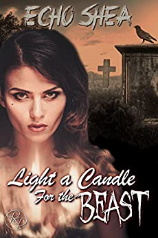 Light a Candle For the Beast: A Beauty and the Beast Retelling: A Dark Fairy Tales Novella by [Shea, Echo]