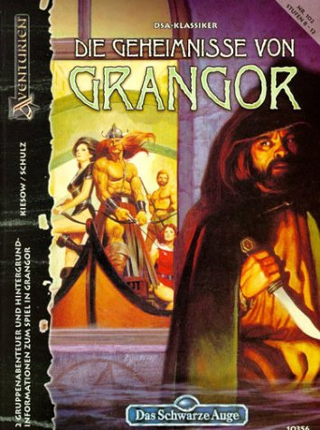 Die Geheimnisse von Grangor: DSA-Gruppenabenteuer (Sammelband III)