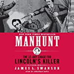 Manhunt: The 12-Day Chase for Lincoln's Killer | James L. Swanson