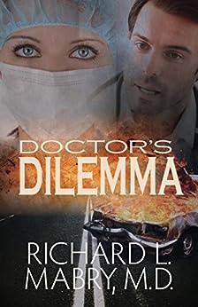Doctor's Dilemma by [Mabry MD, Richard L.]