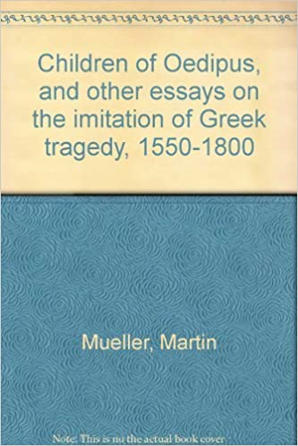 Conscience Essay Children Of Oedipus And Other Essays On The Imitation Of Greek Tragedy   Martin Mueller  Amazoncom Books Write My Bibliography also Thesis Statement Argumentative Essay Children Of Oedipus And Other Essays On The Imitation Of Greek  American Dream Essay Thesis