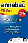 Annales Annabac 2012 Mathématiques terminale ES sujets et corrigés par Bréhéret