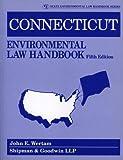 Connecticut Environmental Law Handbook, Shipman Goodwin LLP Staff, 0865877149