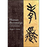 Human Becomings: Theorizing Persons for Confucian Role Ethics (SUNY series in Chinese Philosophy and Culture)