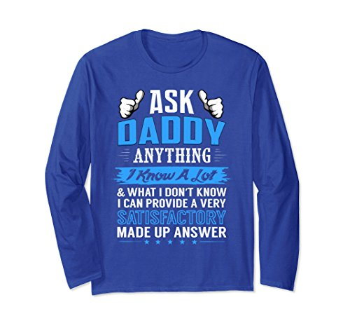 Unisex Ask Daddy Anything Funny Father's Day Long Sleeve Gag Gift Small Royal Blue
