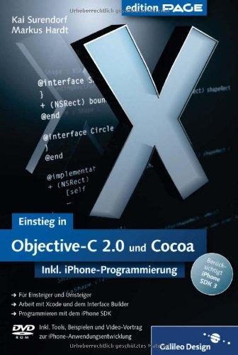 Einstieg in Objective-C 2.0 und Cocoa: inkl. iPhone-Programmierung mit dem SDK 3.0, m. DVD-ROM