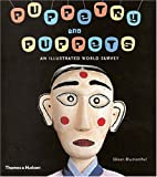 Puppets and Puppetry: An Illustrated World History