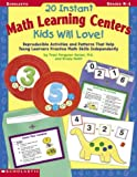 img - for 20 Instant Math Learning Centers Kids Will Love!: Reproducible Activities and Patterns That Help Young Learners Practice Math Skills Independently book / textbook / text book