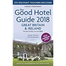 The Good Hotel Guide: Great Britain and Ireland 2018