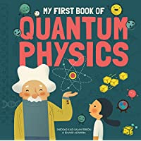 My First Book of Quantum Physics (My First Book of Science)