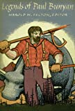 Legends of Paul Bunyan, Harold W. Felton, 0816654603