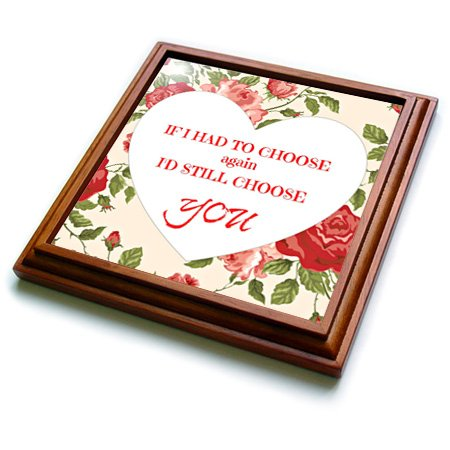 """3dRose trv_212708_1 If I had to choose again, id still choose you love popular saying-Trivet with Ceramic Tile, 8"""" x 8"""", Brown"""