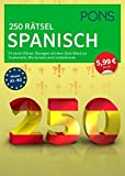 PONS 250 Rätsel Spanisch: Fit durch Rätsel-Übungen mit Quiz-Block zu Grammatik, Wortschatz u. Landeskunde