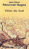 Villes du Sud par Péroncel-Hugoz