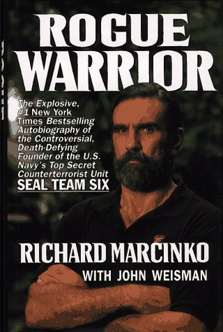 Rogue Warrior: The Explosive Autobiography of the Controversial Death-Defying Founder of the U.S. Navy's Top Secret Counterterrorist Unit- Seal Team Six