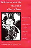 Yoshitsune and the Thousand Cherry Trees : A Masterpiece of the Eighteenth Century Japanese Puppet Theater, Takeda, Izumo, Jr., 0231080522