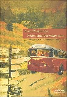 Petits suicides entre amis : roman, Paasilinna, Arto