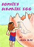 Children books: SOPHIE'S SURPRISE EGG,Beginner readers early readers & learning kids collection. Fiction story picture books for children & Toddlers, Bedtime ... fiction beginner reader books Book 2)