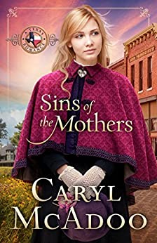 Sins of the Mothers (Texas Romance Series Book 4) by [McAdoo, Caryl]